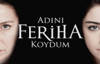 Turkish series Adını Feriha Koydum english subtitles